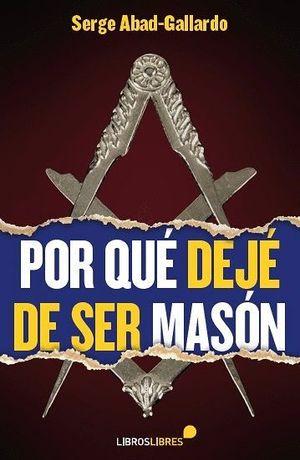 POR QUE DEJE DE SER MASON