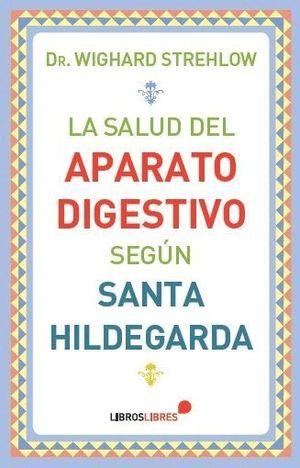 LA SALUD DEL APARATO DIGESTIVO SEGUN SANTA HILDEGARDA