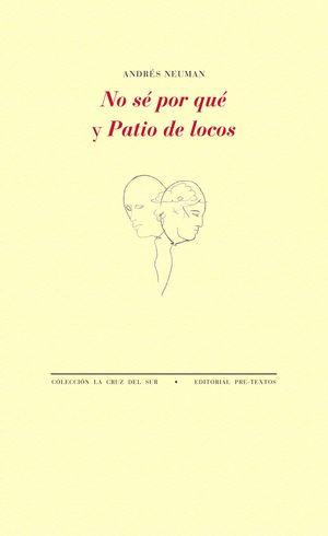 NO SE POR QUE / PATIO DE LOCOS