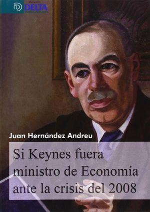 SI KEYNES FUERA MINISTRO DE ECONOMÍA ANTE LA CRISIS DEL 2008