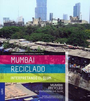 MUMBAI RECICLADO: INTERPRETANDO EL SLUM