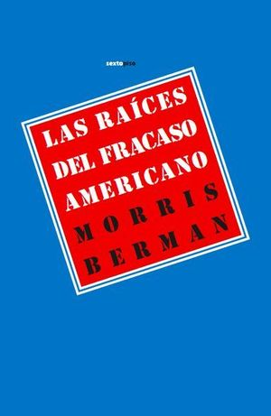 LAS RAÍCES DEL FRACASO AMERICANO