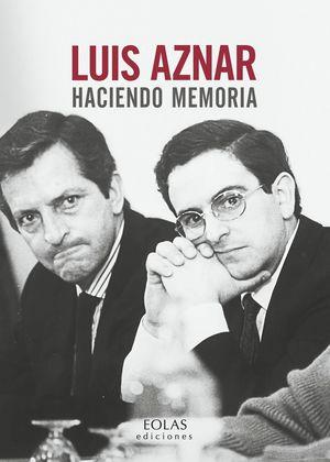 LUIS AZNAR. HACIENDO MEMORIA
