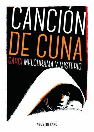 CANCIÓN DE CUNA. GARCI, MELODRAMA Y MISTERIO