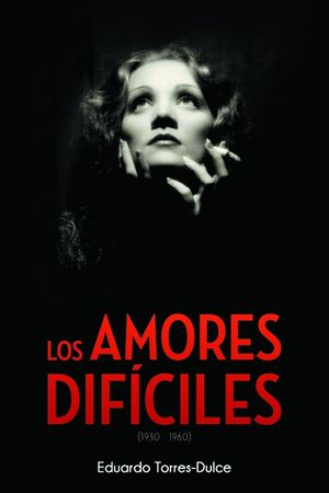 LOS AMORES DIFÍCILES (1930-1960)