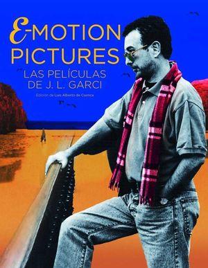 EMOTION PICTURES LAS PELICULAS DE JOSE LUIS GARCI