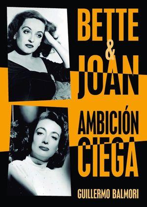 BETTE & JOAN: AMBICIÓN CIEGA