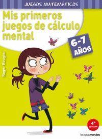 MIS PRIMEROS JUEGOS DE CALCULO MENTAL 6-7 AÑOS