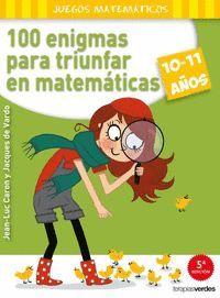 100 ENIGMAS PARA TRIUNFAR EN MATEMATICAS 10-11 AÑOS