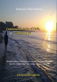 CONVERSACIÓN ENTRE EL CIELO,VOSOTROS Y YO