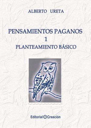 PENSAMIENTOS PAGANOS. PLANTEAMIENTO BÁSICO