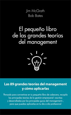 EL PEQUEÑO LIBRO DE LAS GRANDES TEORIAS DEL MANAGEMENT