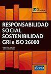 RESPONSABILIDAD SOCIAL. SOSTENIBILIDAD. GRI E ISO 26000
