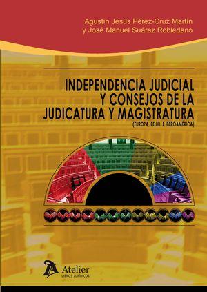 INDEPENDENCIA JUDICIAL Y CONSEJOS DE LA JUDICATURA Y MAGISTRATURA