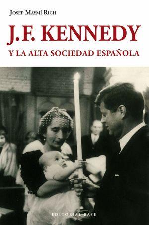J.F. KENNEDY Y LA ALTA SOCIEDAD ESPAÑOLA