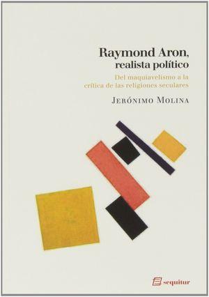 RAYMOND ARON, REALISTA POLÍTICO
