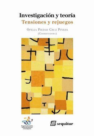 INVESTIGACION Y TEORIA: TENSIONES Y REJUEGOS