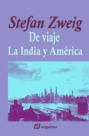 DE VIAJE LA INDIA Y AMERICA