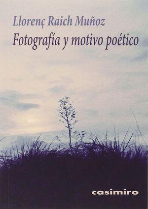 FOTOGRAFIA Y MOTIVO POETICO