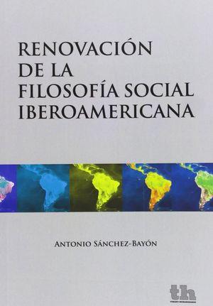 RENOVACIÓN DE LA FILOSOFÍA SOCIAL IBEROAMERICANA
