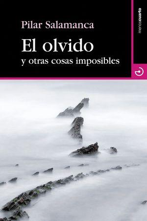 EL OLVIDO Y OTRAS COSAS IMPOSIBLES