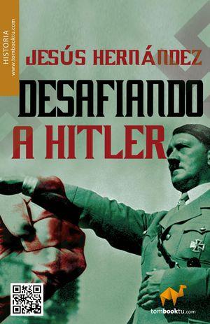 DESAFIANDO A HITLER