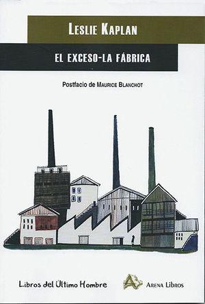 EL EXCESO / LA FABRICA
