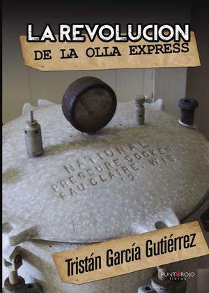 LA REVOLUCIÓN DE LA OLLA EXPRESS