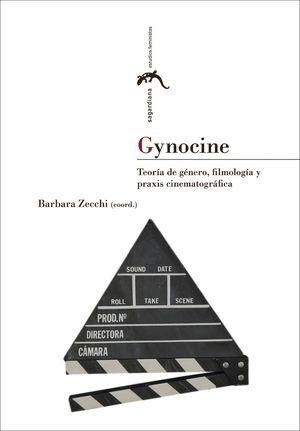 GYNOCINE: TEORIA DE GENERO, FILMOLOGIA Y PRAXIS CINEMATOGRAFICA