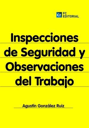 INSPECCIONES DE SEGURIDAD Y OBSERVACIONES DEL TRABAJO