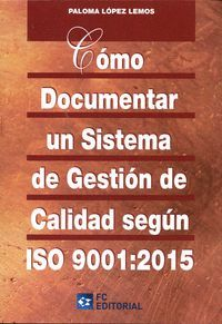 COMO DOCUMENTAR UN SISTEMA DE GESTION DE CALIDAD SEGUN ISO