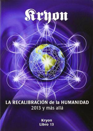 KRYON XIII - LA RECALIBRACION DE LA HUMANIDAD