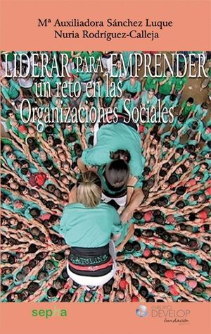 LIDERAR PARA EMPRENDER, UN RETO EN LAS ORGANIZACIONES SOCIALES