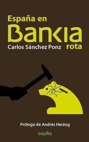 ESPAÑA EN BANKIA ROTA