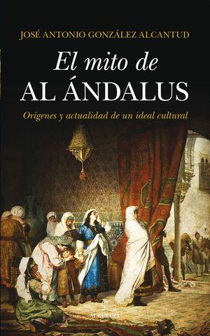 EL MITO DE AL ANDALUS