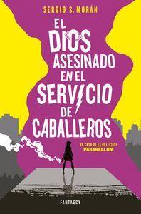 EL DIOS ASESINADO EN EL SERVICIO DE CABALLEROS