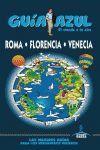 ROMA, FLORENCIA Y VENECIA GUIA AZUL (2013)