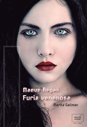 FURIA VENENOSA. MAEVE REGAN 1