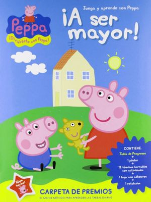 PEPPA PIG. ¡A SER MAYOR!