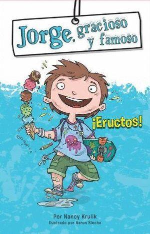 JORGE GRACIOSO Y FAMOSO ¡ERUCTOS!