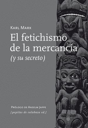 EL FETICHISMO DE LA MERCANCÍA