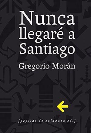 NUNCA LLEGARE A SANTIAGO