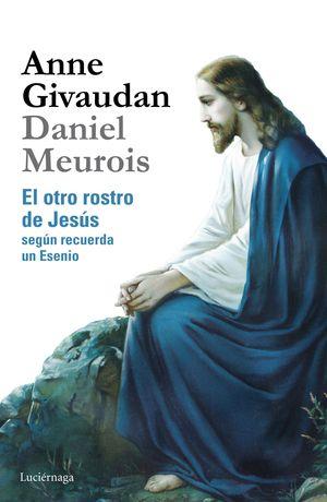 EL OTRO ROSTRO DE JESUS