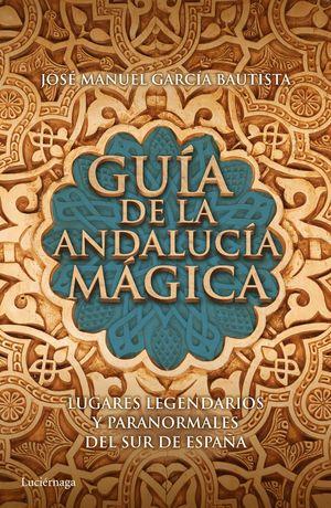 GUIA DE LA ANDALUCIA MAGICA