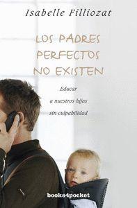 LOS PADRES PERFECTOS NO EXISTEN