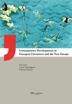 CONTEMPORARY DEVELOPMENTS IN EMERGENT LITERATURES AND THE NEW EUROPE