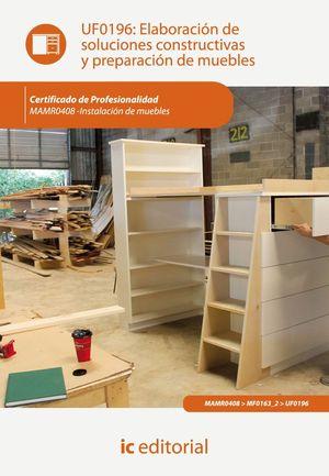 ELABORACIÓN DE SOLUCIONES CONSTRUCTIVAS Y PREPARACIÓN DE MUEBLES. MAMR0408 - INS