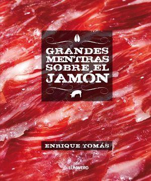 GRANDES MENTIRAS SOBRE EL JAMÓN