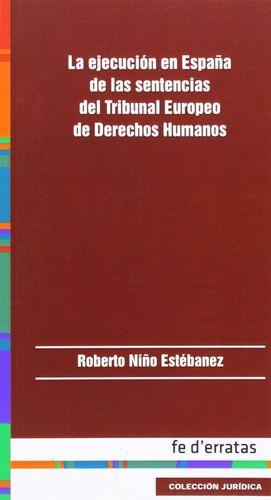 LA EJECUCIÓN EN ESPAÑA DE LAS SENTENCIAS DEL TRIBUNAL EUROPEO DE DERECHOS HUMANO