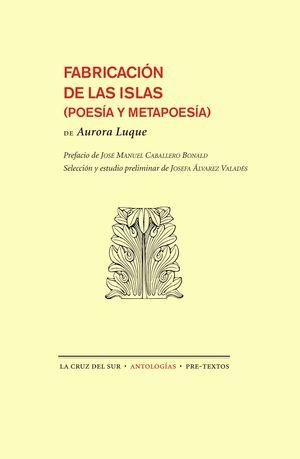 FABRICACION DE LAS ISLAS (POESIA Y METAPOESIA)
